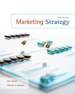 Marketing Strategy by O C Ferrell (University of New Mexico---Albuquerque)