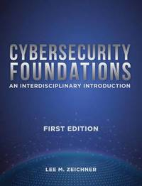 Cybersecurity Foundations by Lee Mark Zeichner