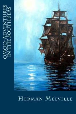 Omoo-Adventures in the South Seas by Herman Melville