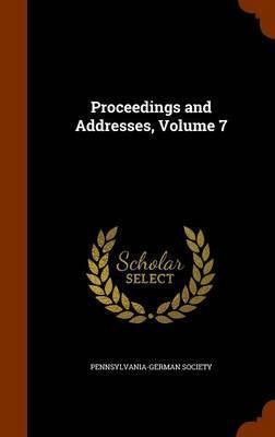 Proceedings and Addresses, Volume 7 image