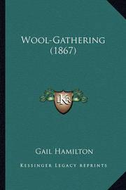 Wool-Gathering (1867) Wool-Gathering (1867) by Gail Hamilton