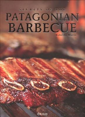 Secrets of the Patagonian Barbecue by Robert Marin image