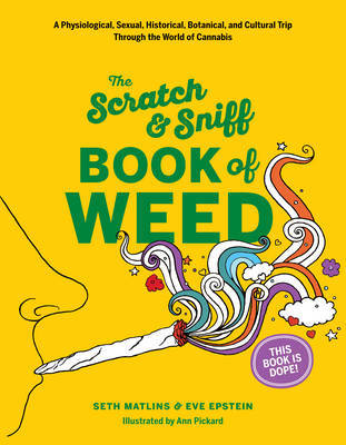 Scratch & Sniff Book of Weed by Eve Epstein