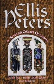 Seventh Cadfael Omnibus by Ellis Peters