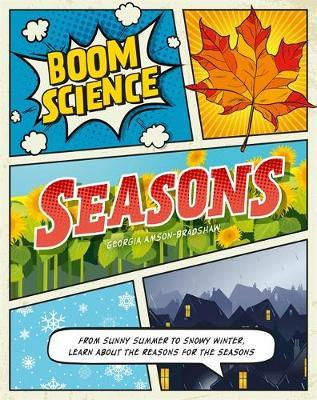 BOOM! Science: Seasons by Georgia Amson-Bradshaw
