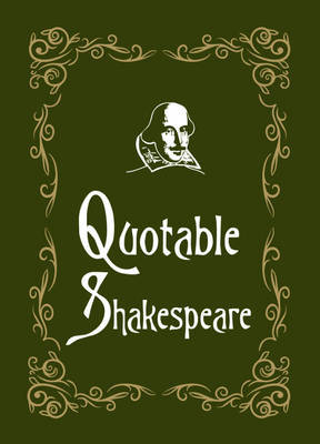 Quotable Shakespeare by Max Morris