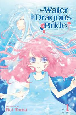 The Water Dragon's Bride, Vol. 1 by Rei Toma