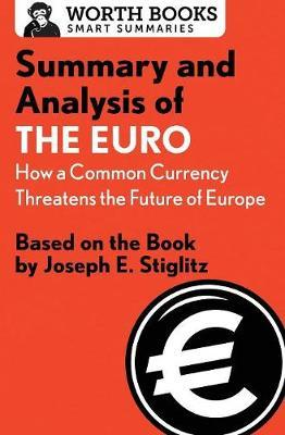 Summary and Analysis of the Euro: How a Common Currency Threatens the Future of Europe by Worth Books image