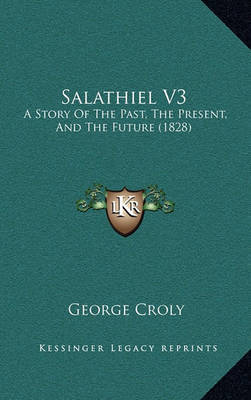 Salathiel V3: A Story of the Past, the Present, and the Future (1828) by George Croly