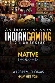 Indian Gaming from an Indian by Aaron Thomas