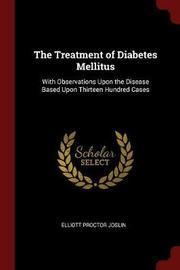 The Treatment of Diabetes Mellitus by Elliott Proctor Joslin image