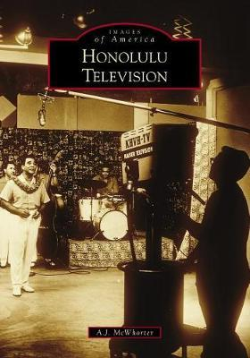 Honolulu Television by A J McWhorter
