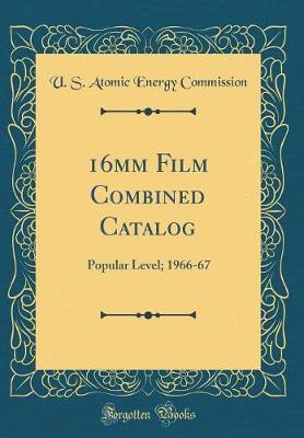 16mm Film Combined Catalog by U S Atomic Energy Commission image