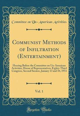 Communist Methods of Infiltration (Entertainment), Vol. 1 by Committee on Un-American Activities image