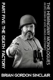 The Hemingway Monologues by Brian Gordon Sinclair