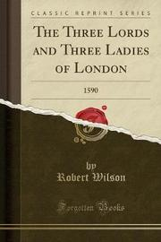 The Three Lords and Three Ladies of London by Robert Wilson image