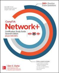 CompTIA Network+ Certification Study Guide, Seventh Edition (Exam N10-007) by Glen Clarke