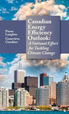 Canadian Energy Efficiency Outlook by Pierre Langlois
