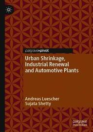 Urban Shrinkage, Industrial Renewal and Automotive Plants by Andreas Luescher