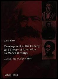 Development of the Concept and Theory of Alienation in Marx's Writings by Solum Forlag Solum Forlag image