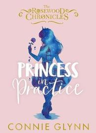 Princess in Practice by Connie Glynn