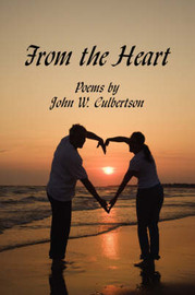 From the Heart: Poems by by John W. Culbertson image