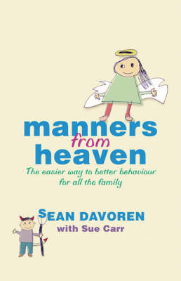 Manners from Heaven: The Easy Way to Better Behaviour for All the Family by Sean Davoren image