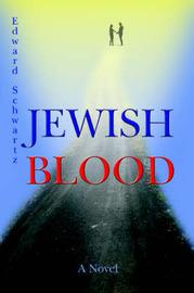 Jewish Blood by Edward Schwartz