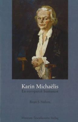 Karin Michaelis: En Europaeisk Humanist by Birgit S. Nielsen image