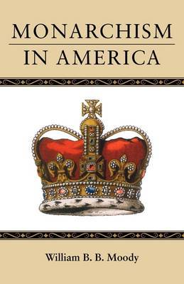 Monarchism in America by William B. B. Moody image
