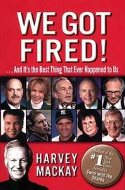 I Got Fired... by Harvey Mackay image