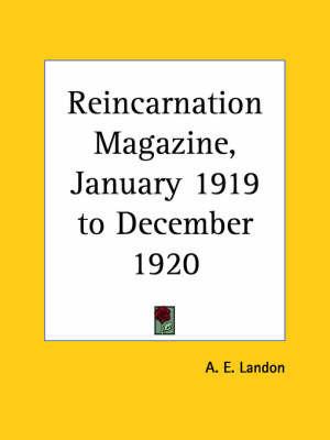 Reincarnation Magazine Vol. 5 (1919): v. 5 by A.E. Landon