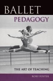 Ballet Pedagogy by Rory Foster image