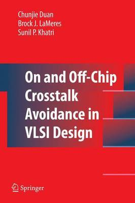 On and Off-Chip Crosstalk Avoidance in VLSI Design by Chunjie Duan