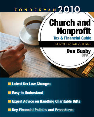 Zondervan Church and Nonprofit Tax and Financial Guide: For 2009 Tax Returns: 2010 by Dan Busby
