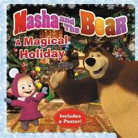 Masha and the Bear: A Magical Holiday by Lauren Forte