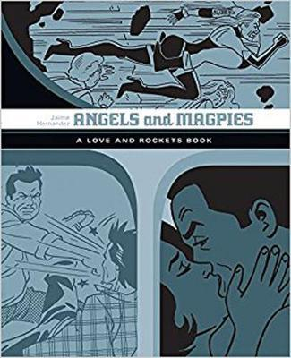 Angels And Magpies: The Love And Rockets Library Vol. 13 by Jaime Hernandez image