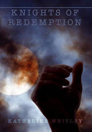 Knights of Redemption by Katherine Whitley