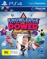 Knowledge is Power for PS4