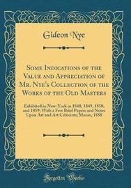 Some Indications of the Value and Appreciation of Mr. Nye's Collection of the Works of the Old Masters by Gideon Nye image