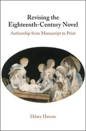 Revising the Eighteenth-Century Novel by Hilary Havens