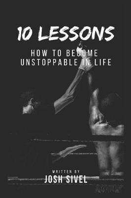 10 Lessons by Josh Sivel