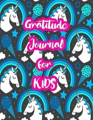 Gratitude Journal for Kids by Kira Stafford