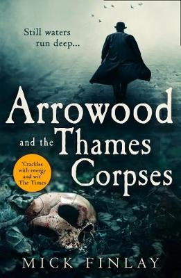 Arrowood and the Thames Corpses by Mick Finlay image