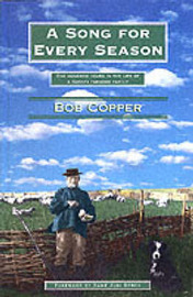A Song for Every Season: 100 Years in the Life of a Sussex Farming Family by Bob Copper