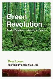 The Green Revolution: The Global Impact of Our Daily Choices by Ben Lowe image