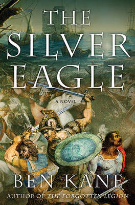 The Silver Eagle by Ben Kane image