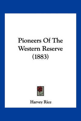 Pioneers of the Western Reserve (1883) by Harvey Rice