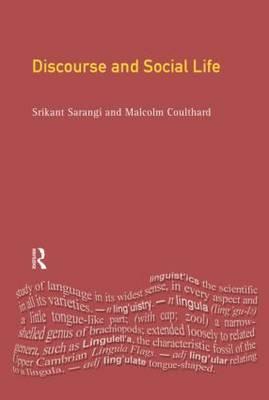 Discourse and Social Life by Srikant Sarangi