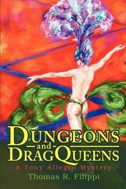 Dungeons and Dragqueens: A Tony Allegro Mystery by Thomas R. Filippi image